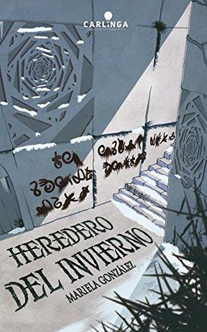 Heredero del Invierno, escrito por Mariela Gonzalez